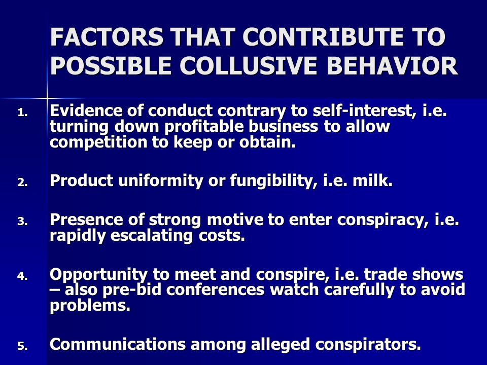 FACTORS THAT CONTRIBUTE TO POSSIBLE COLLUSIVE BEHAVIOR 1.