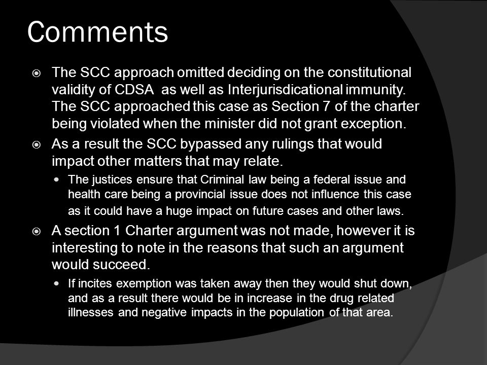 Comments  The SCC approach omitted deciding on the constitutional validity of CDSA as well as Interjurisdicational immunity.