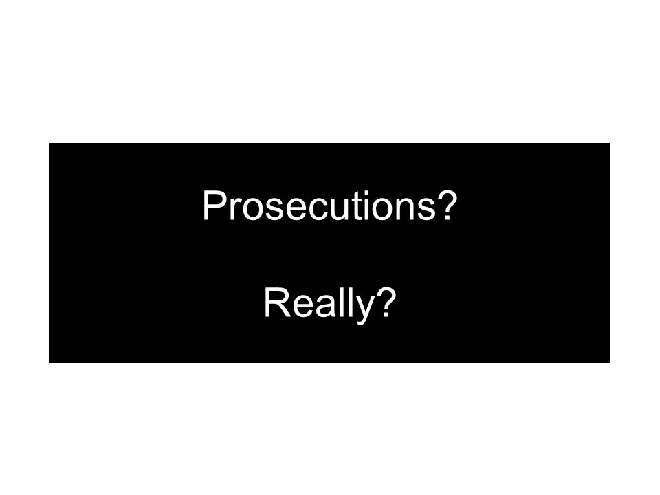 Prosecutions? Really?