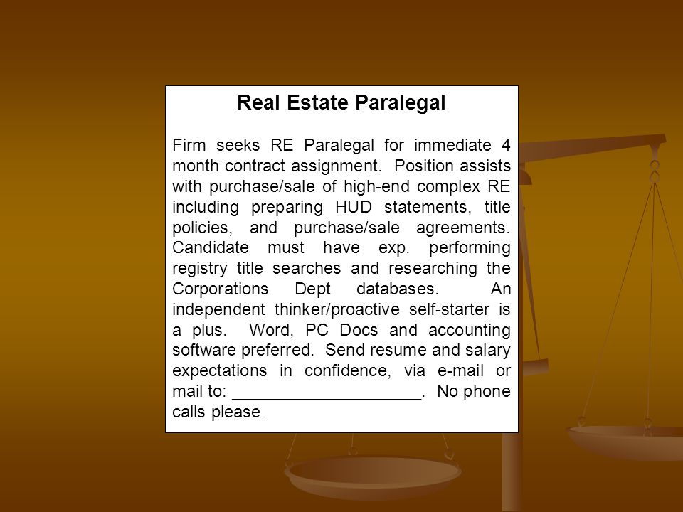 Real Estate Paralegal Firm seeks RE Paralegal for immediate 4 month contract assignment.