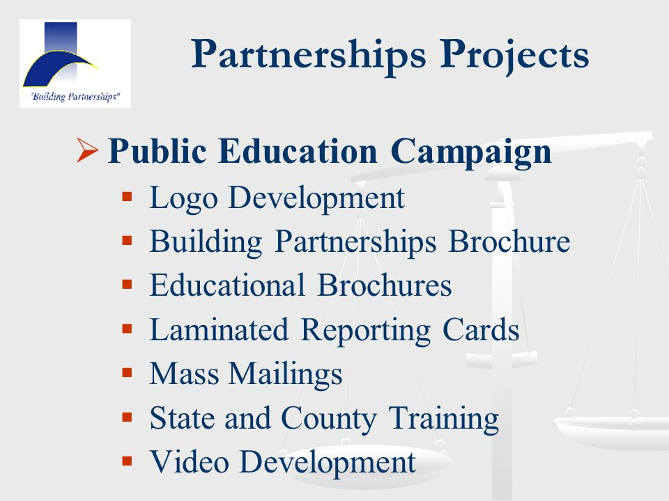 Partnerships Projects  Public Education Campaign  Logo Development  Building Partnerships Brochure  Educational Brochures  Laminated Reporting Ca