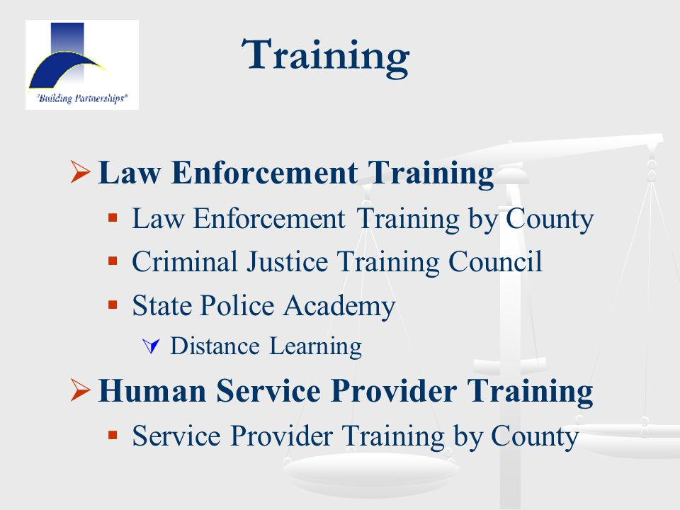 Training  Law Enforcement Training  Law Enforcement Training by County  Criminal Justice Training Council  State Police Academy  Distance Learnin