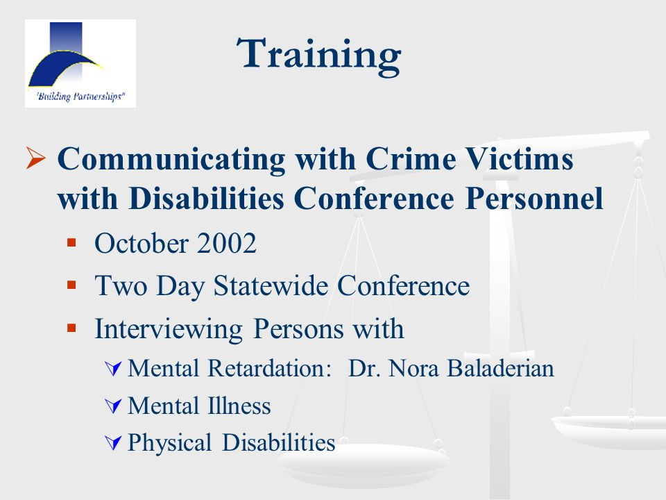 Training  Communicating with Crime Victims with Disabilities Conference Personnel  October 2002  Two Day Statewide Conference  Interviewing Person