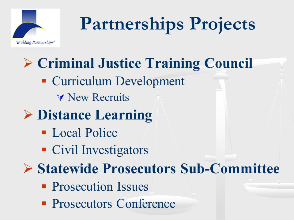  Criminal Justice Training Council  Curriculum Development  New Recruits  Distance Learning  Local Police  Civil Investigators  Statewide Prose