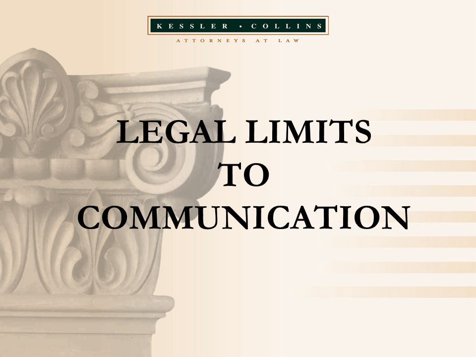 LEGAL LIMITS TO COMMUNICATION