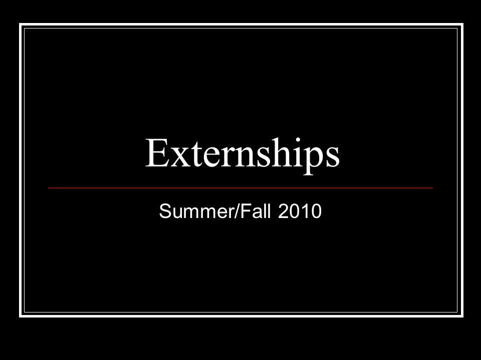 Externships Summer/Fall 2010