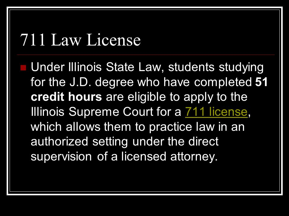 711 Law License Under Illinois State Law, students studying for the J.D.