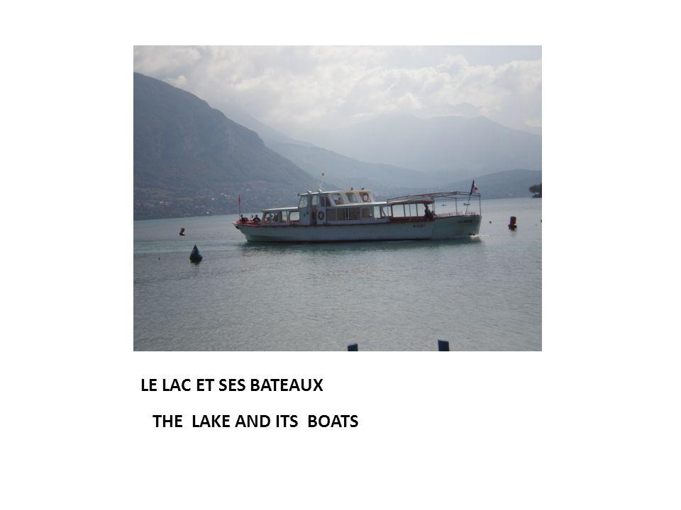 LE LAC ET SES BATEAUX THE LAKE AND ITS BOATS
