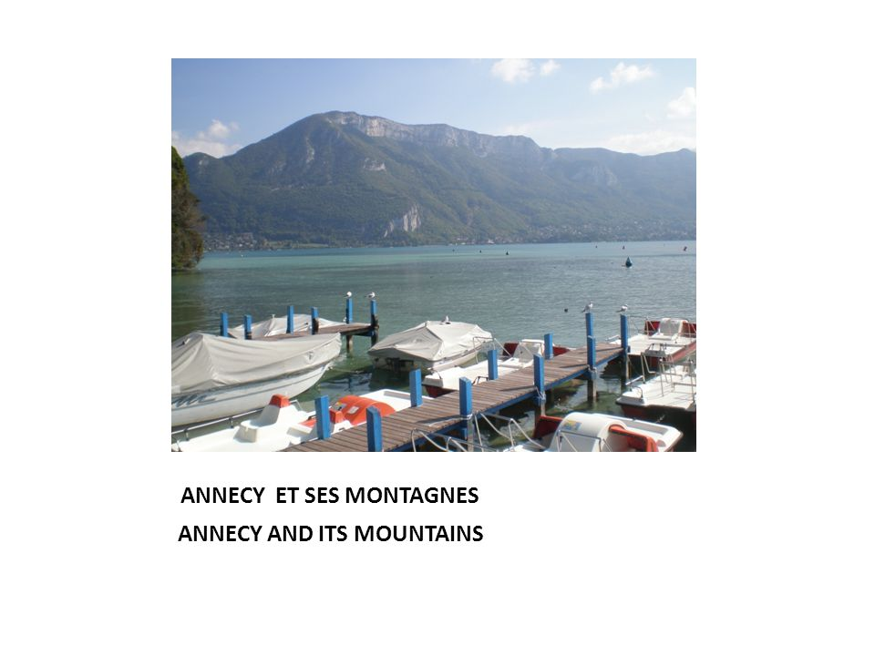 ANNECY ET SES MONTAGNES ANNECY AND ITS MOUNTAINS