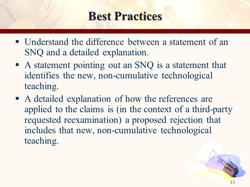 13 Best Practices  Understand the difference between a statement of an SNQ and a detailed explanation.  A statement pointing out an SNQ is a stateme