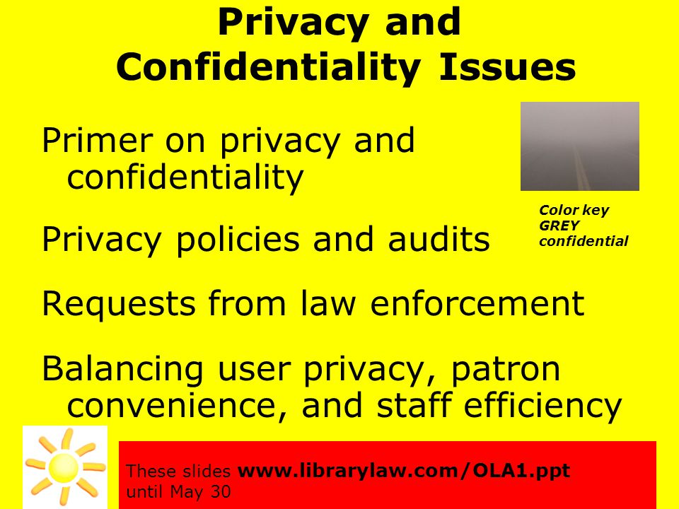 Primer on Privacy and Confidentiality Constitution Constitution Federal Law State Laws Local laws Library Policies