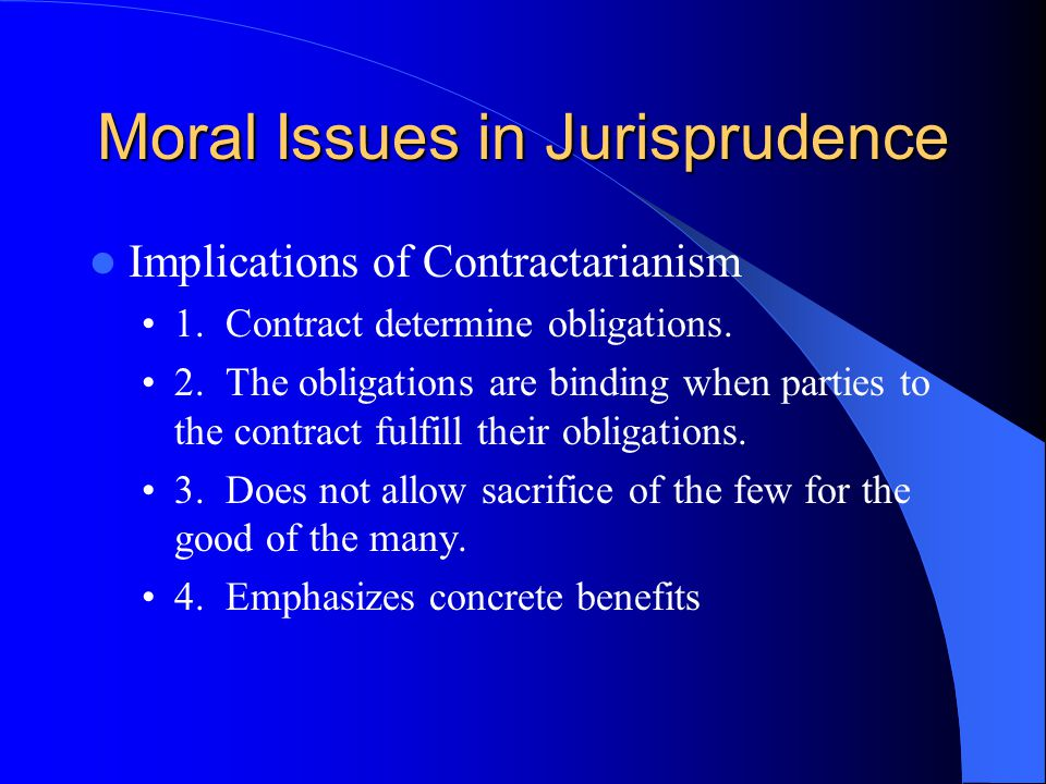Moral Issues in Jurisprudence Implications of Contractarianism 1.
