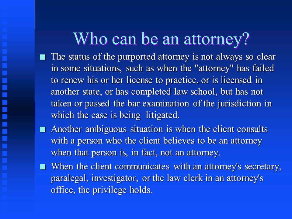 Justifications for the Attorney-Client Privilege n Maintaining a confidential exchange between an attorney and his or her client makes for a more orde