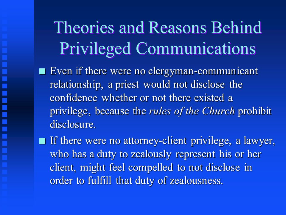 Some Common Types and Forms of Privileges n Spousal Incapacity Privilege n Marital Communications Privilege n Attorney-Client n Physician-Patient n Pa
