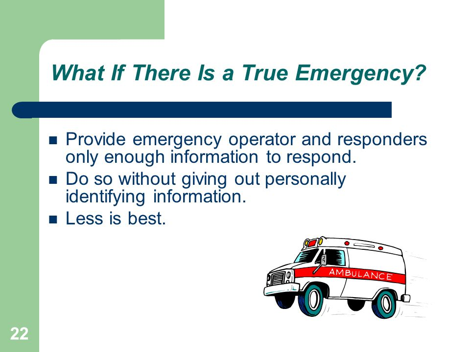 22 What If There Is a True Emergency.