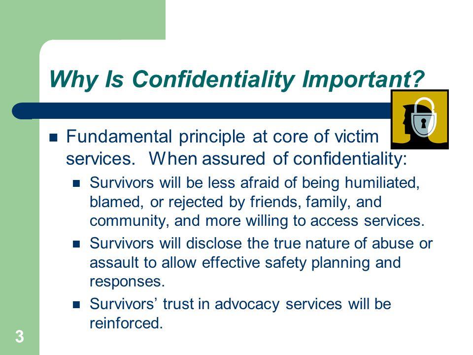 Why Is Confidentiality Important.cont'd. Enhances survivor safety.