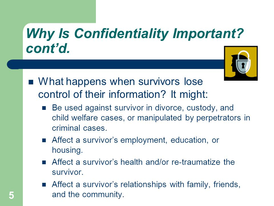 Why Is Confidentiality Important. cont'd.