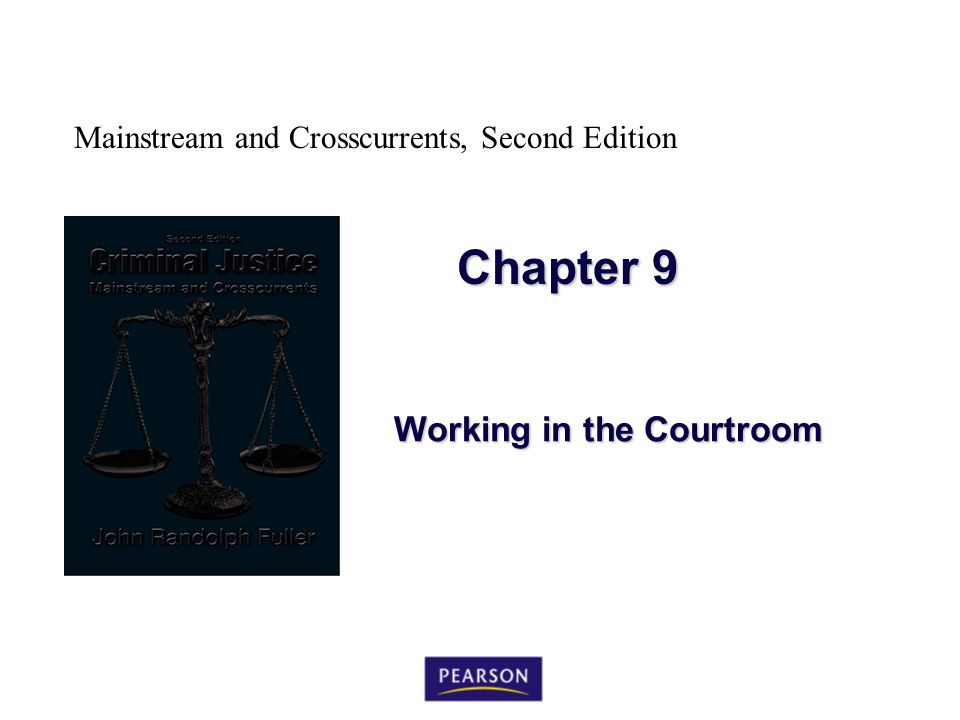 Mainstream and Crosscurrents, Second Edition Chapter 9 Working in the Courtroom