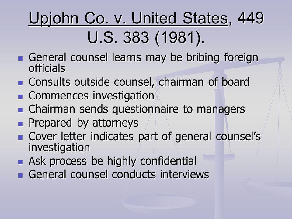 Upjohn Co. v. United States, 449 U.S. 383 (1981).