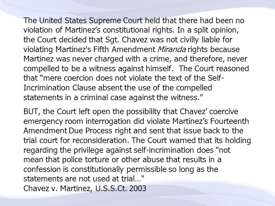 The United States Supreme Court held that there had been no violation of Martinez's constitutional rights.