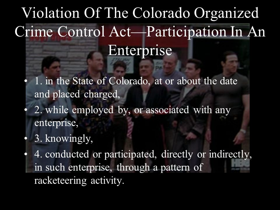 Violation Of The Colorado Organized Crime Control Act—Participation In An Enterprise 1.