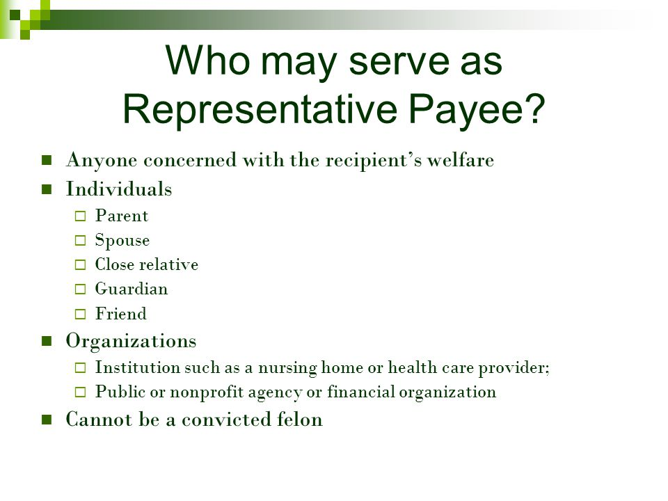 Who may serve as Representative Payee.