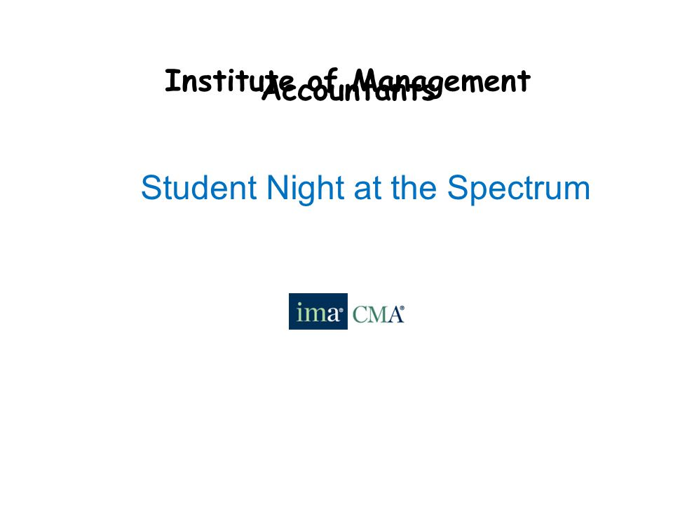 Institute of Management Accountants Student Night at the Spectrum