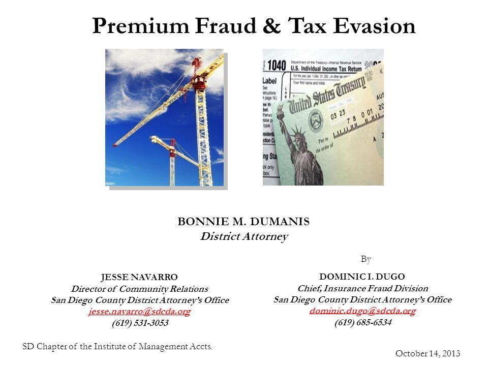 Premium Fraud & Tax Evasion DOMINIC I.