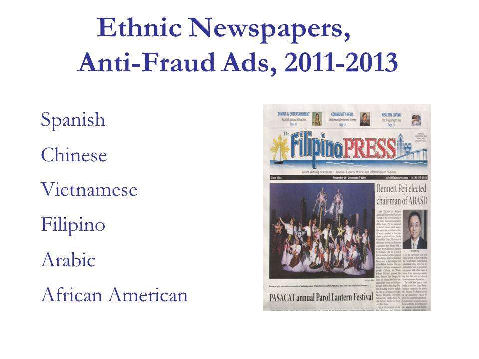 Ethnic Newspapers, Anti-Fraud Ads, 2011-2013 Spanish Chinese Vietnamese Filipino Arabic African American
