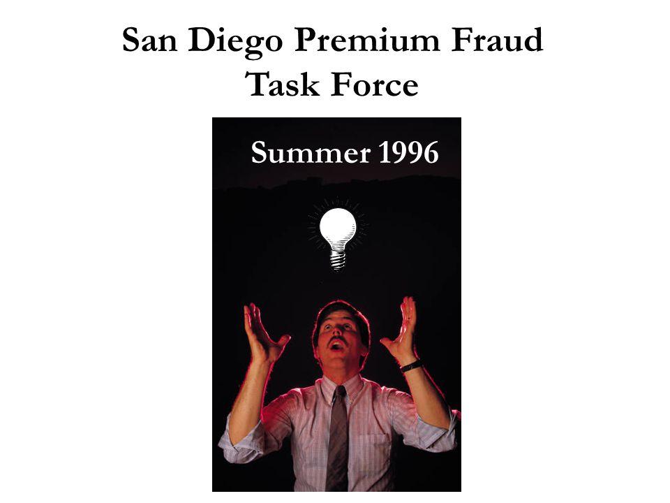 San Diego Premium Fraud Task Force Summer 1996