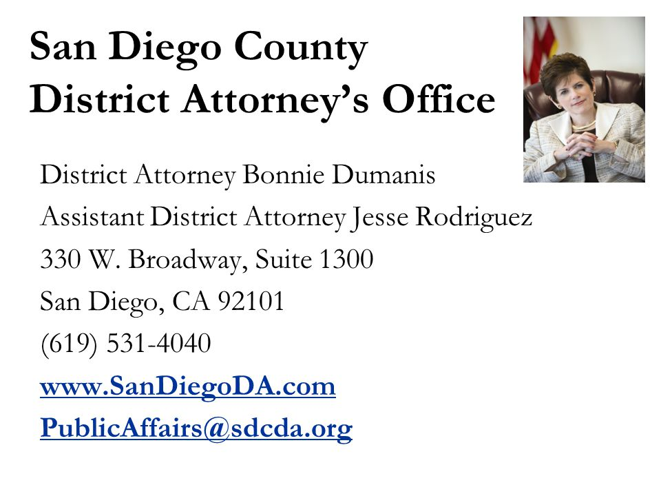 San Diego County District Attorney's Office District Attorney Bonnie Dumanis Assistant District Attorney Jesse Rodriguez 330 W.