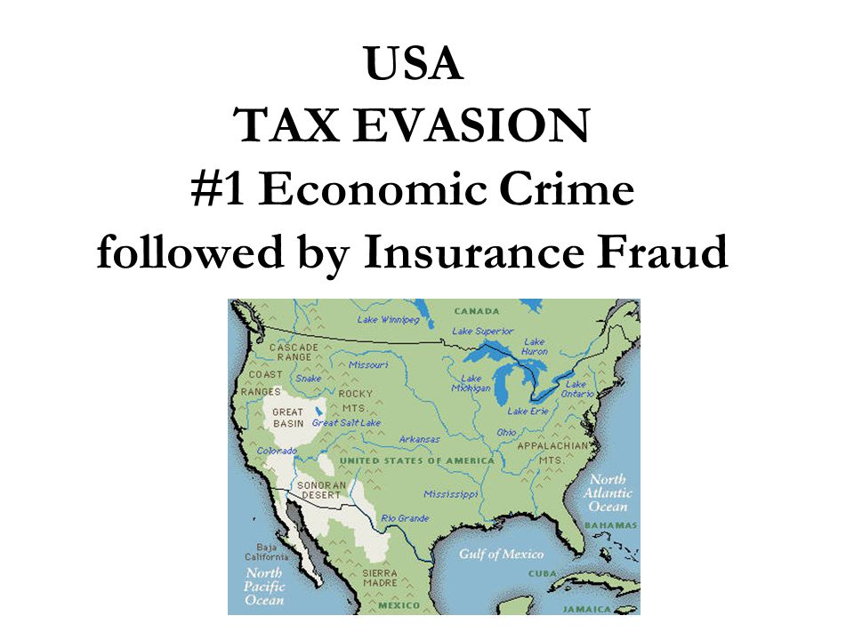 USA TAX EVASION #1 Economic Crime followed by Insurance Fraud