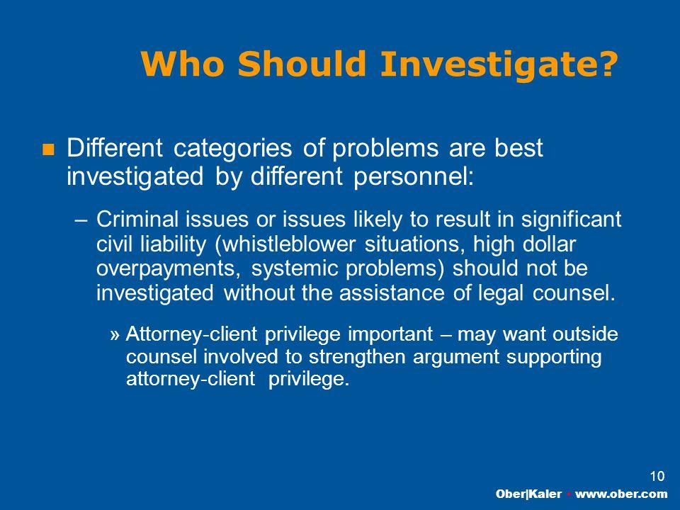 Ober|Kaler www.ober.com 10 Who Should Investigate.