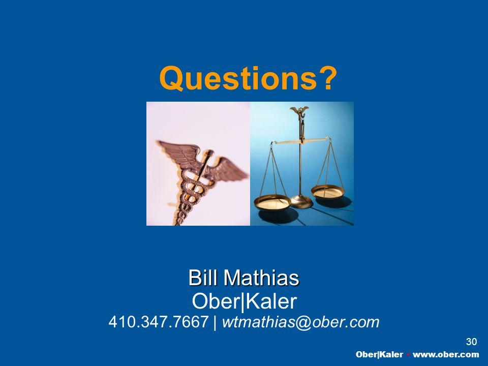 Ober|Kaler www.ober.com 30 Questions Bill Mathias Ober|Kaler 410.347.7667 | wtmathias@ober.com