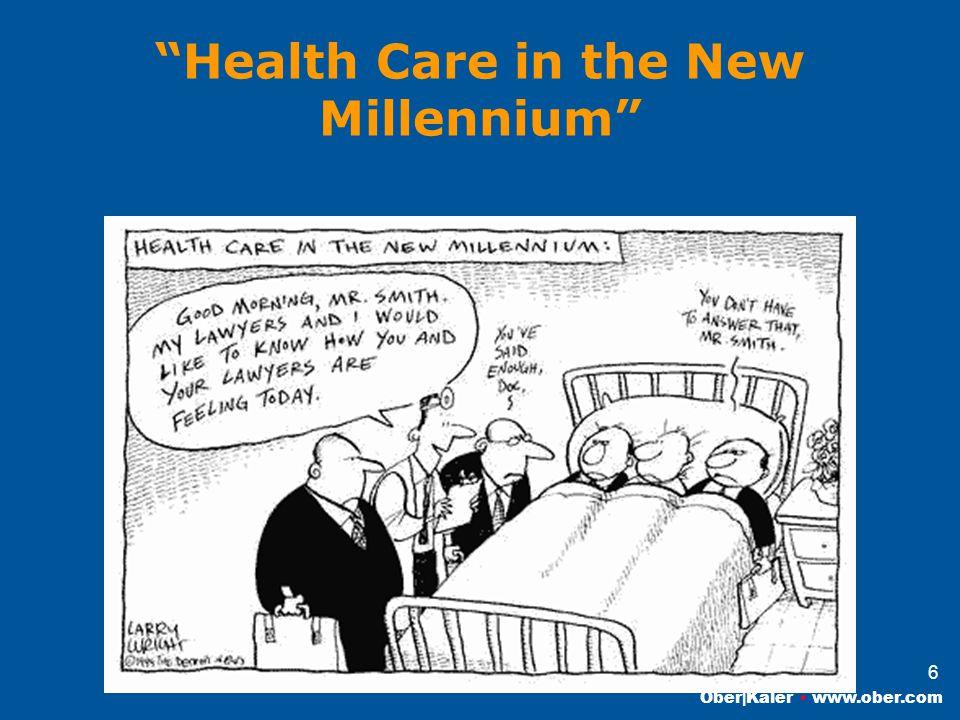 Ober|Kaler www.ober.com 6 Health Care in the New Millennium