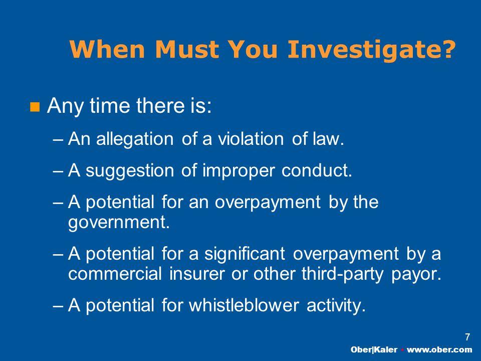 Ober|Kaler www.ober.com 7 When Must You Investigate.