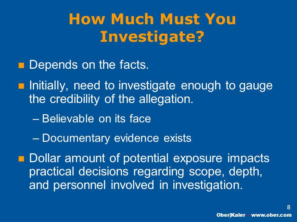 Ober|Kaler www.ober.com 8 How Much Must You Investigate.
