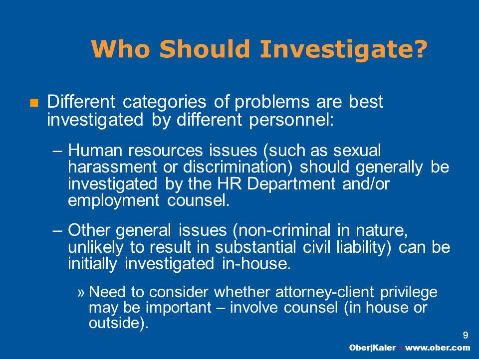 Ober|Kaler www.ober.com 9 Who Should Investigate.