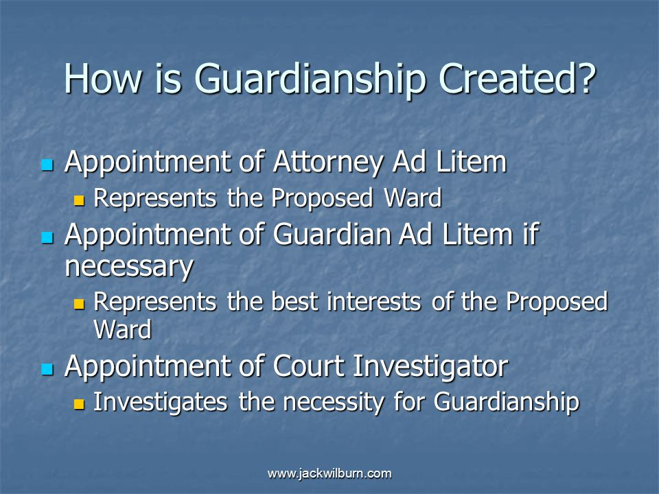 www.jackwilburn.com How is Guardianship Created.