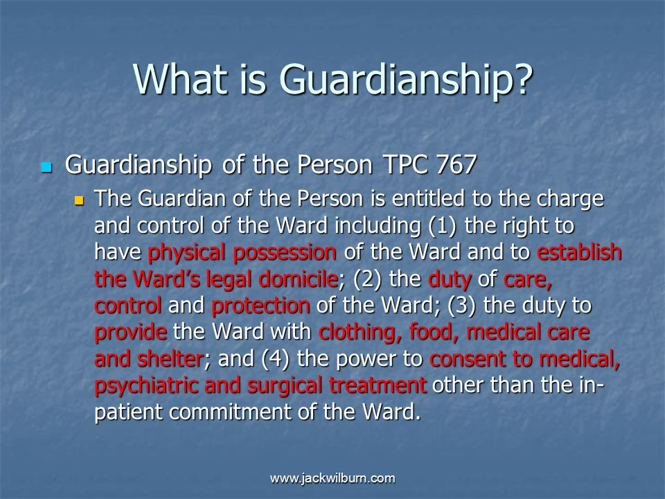 www.jackwilburn.com What is Guardianship.