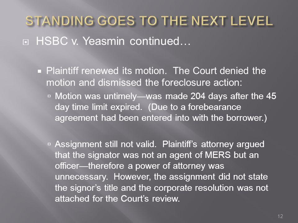  HSBC v. Yeasmin continued…  Plaintiff renewed its motion.