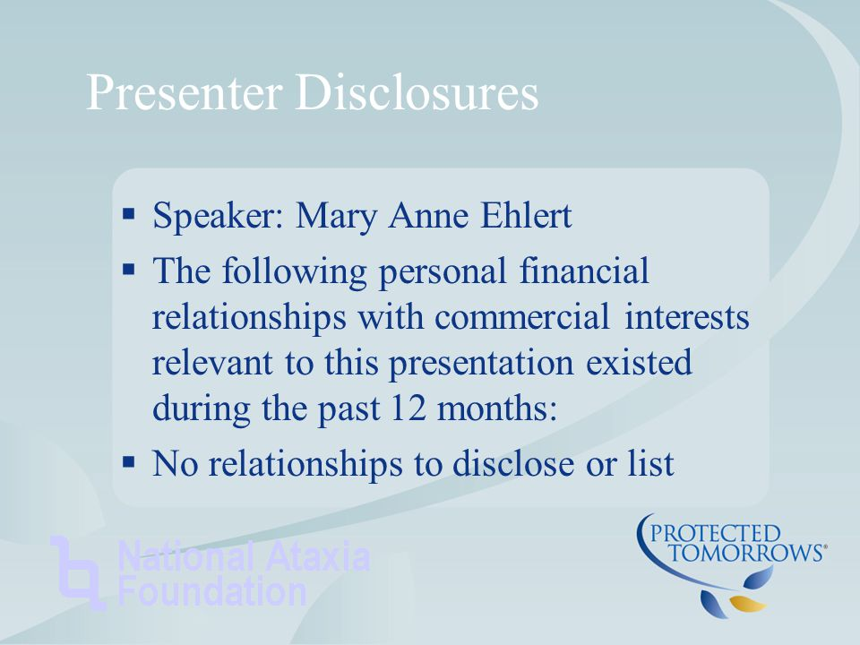 Presenter Disclosures  Speaker: Mary Anne Ehlert  The following personal financial relationships with commercial interests relevant to this presentation existed during the past 12 months:  No relationships to disclose or list