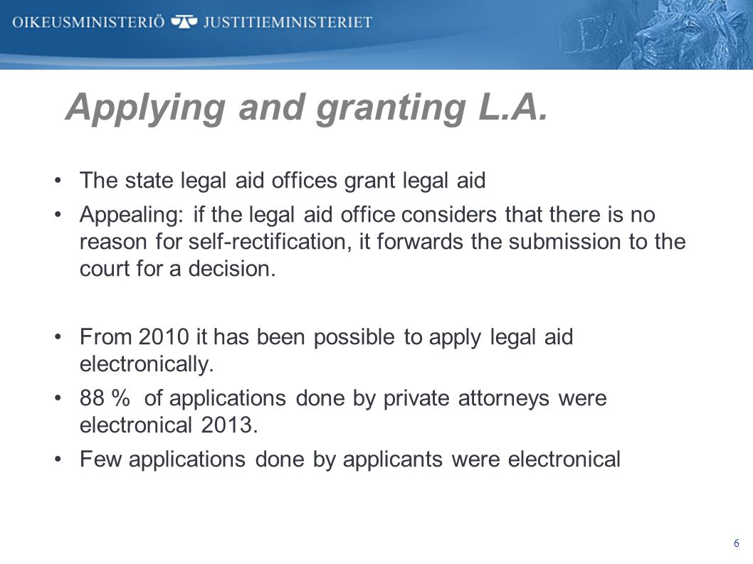 6 Applying and granting L.A. The state legal aid offices grant legal aid Appealing: if the legal aid office considers that there is no reason for self