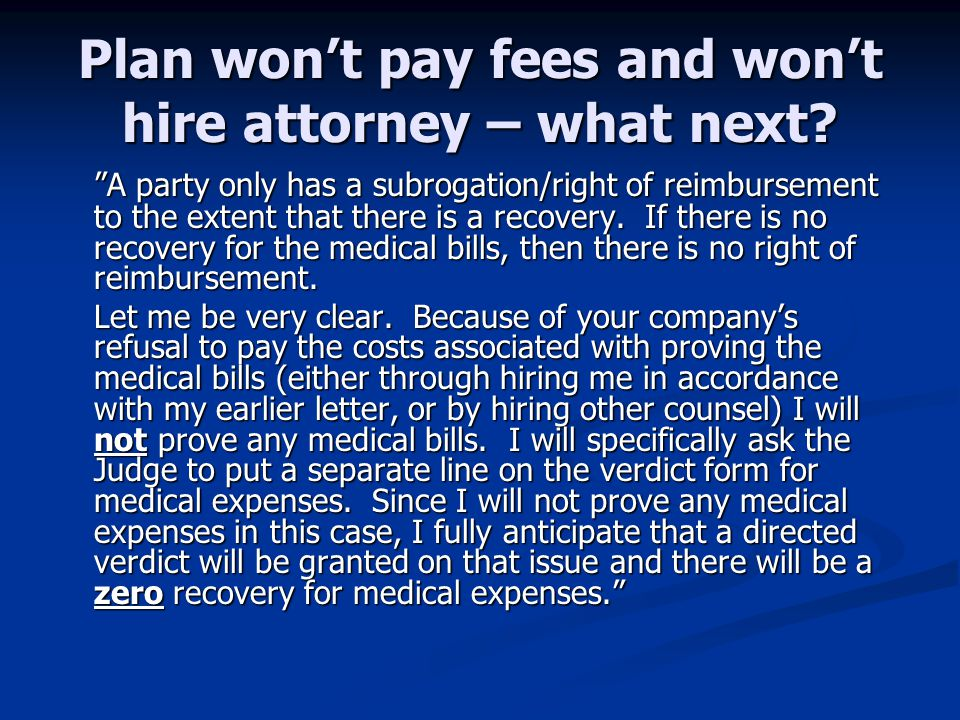 Plan won't pay fees and won't hire attorney – what next.