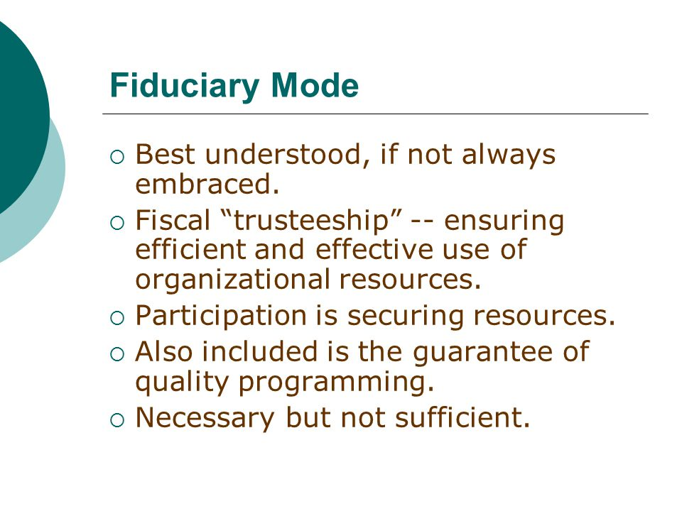 Fiduciary Mode  Best understood, if not always embraced.