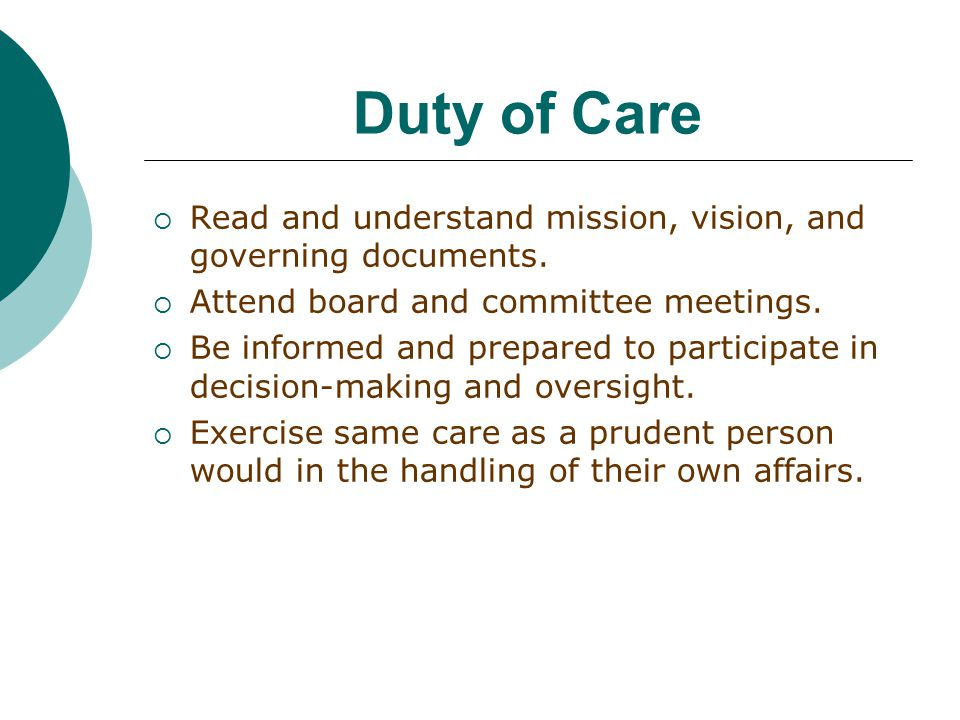 Duty of Care  Read and understand mission, vision, and governing documents.