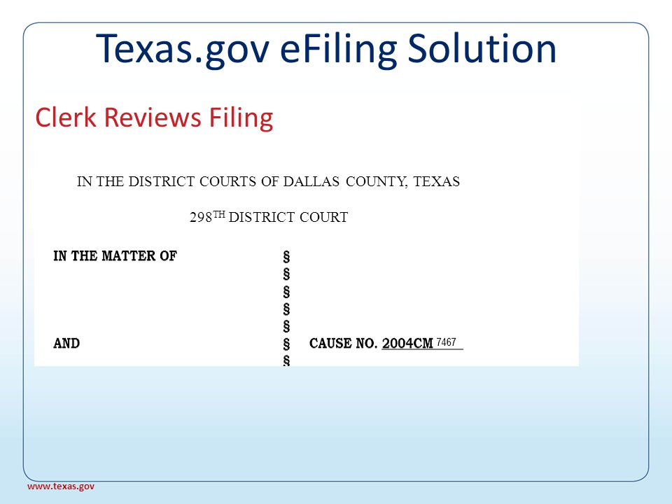 Clerk Reviews Filing Texas.gov eFiling Solution www.texas.gov