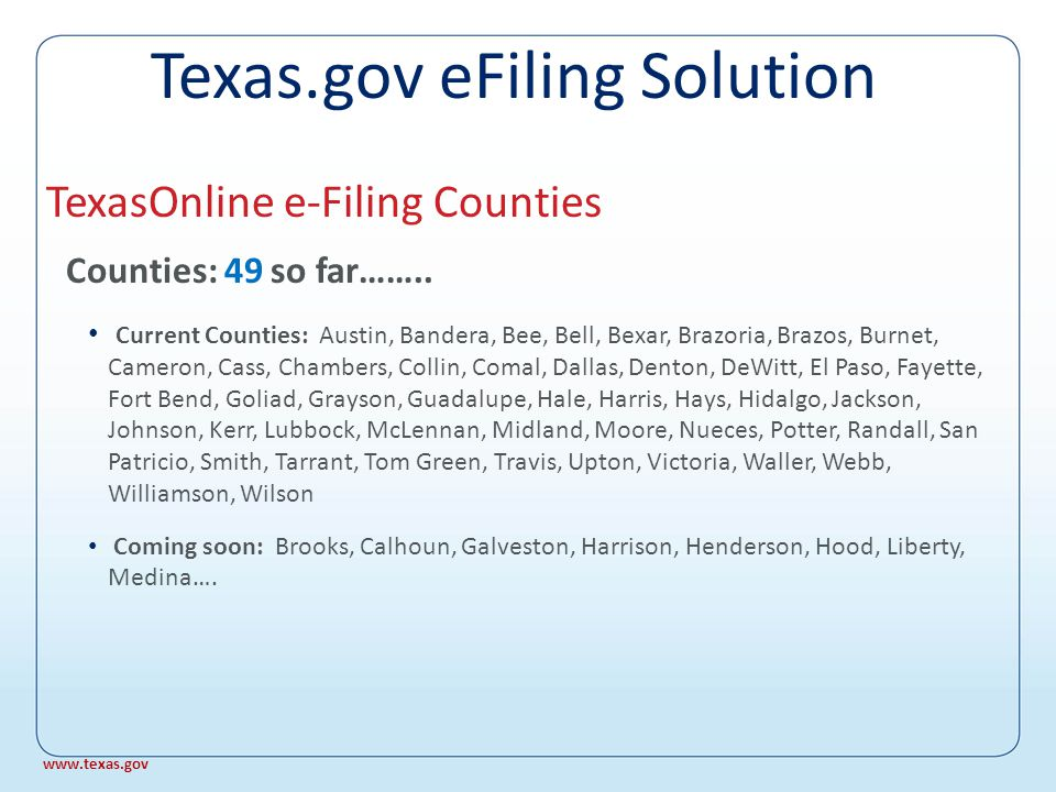 Rules Standard local rules agreed by Supreme Court, June 2004 Proposed TRCP changes in Rules Committee, 2004-2005 Proposed TRCP changes to Supreme Court, June 2005 Possible TRCP revisions, 2010 Texas e-Filing Rules Texas.gov eFiling Solution www.texas.gov