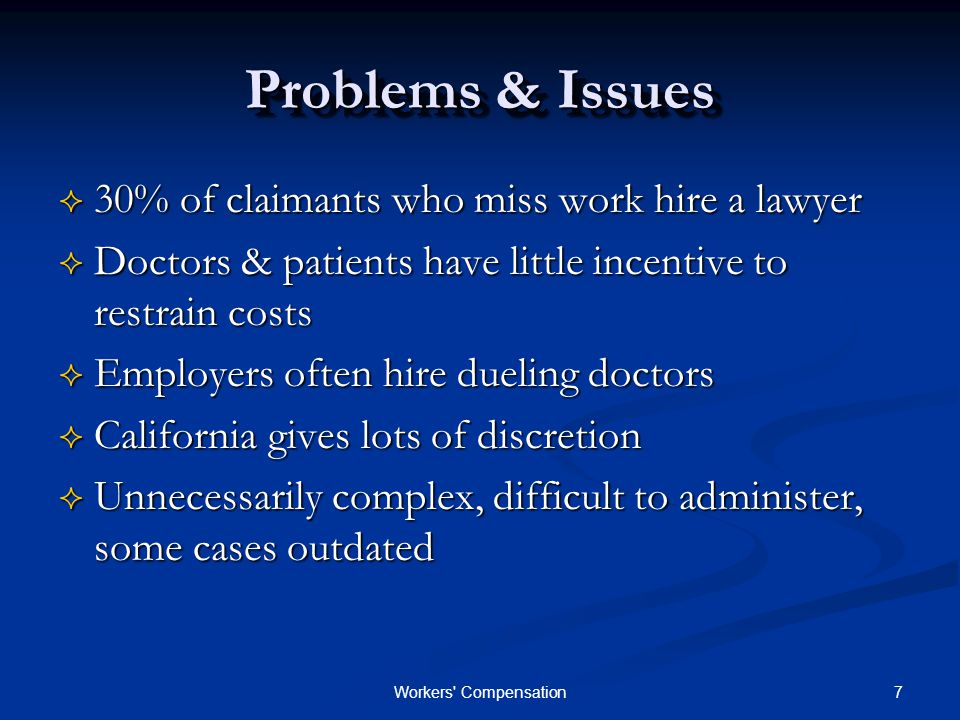 8Workers Compensation Problems & Issues (Cont.)  Difficulty finding workers comp.