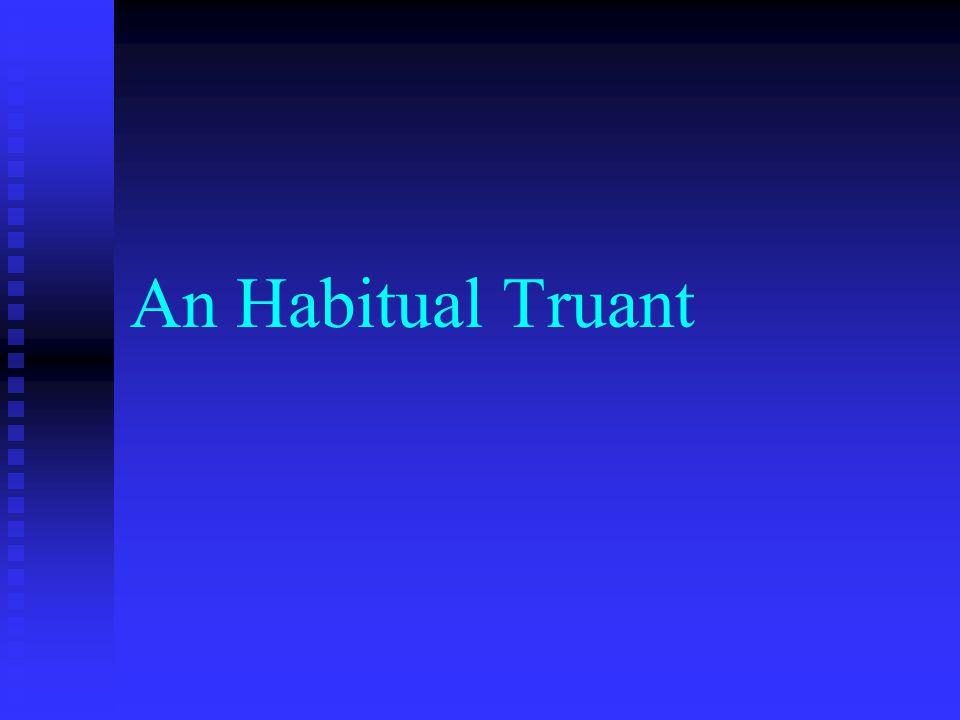 An Habitual Truant
